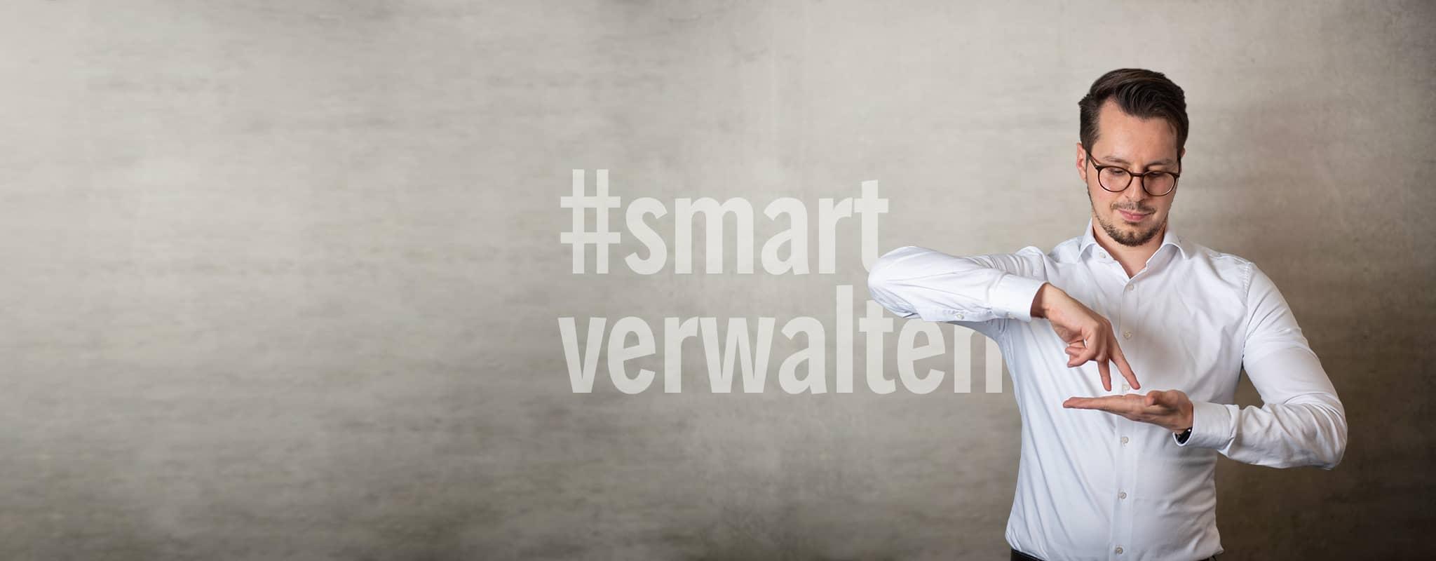 Ihr Schritt zum #smartverwalten